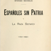 "Portada del libro ""Españoles sin Patria"". An important book by Angel Pulido expressing the main ideas of ""Filosefardismo"", the intellectual discourse (re-) constructing the identiy of Sephardim and the history of their presence in the Iberian Peninsula""."